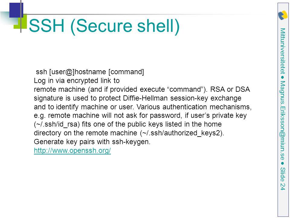 SSH (Secure shell) ssh [user@]hostname [command]